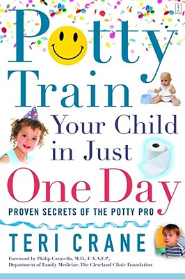 Image for POTTY TRAIN YOUR CHILD IN JUST ONE DAY PROVEN SECRETS OF THE POTTY PRO