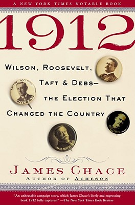 Image for 1912: Wilson, Roosevelt, Taft and Debs--The Election that Changed the Country