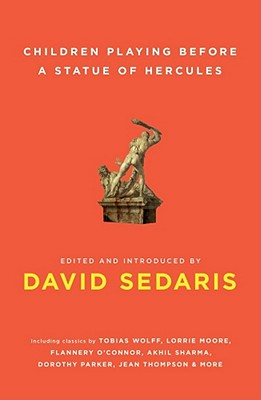 CHILDREN PLAYING BEFORE A STATUE OF HERCULES, SEDARIS, DAVID [ED.]
