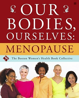 Image for Our Bodies, Ourselves: Menopause