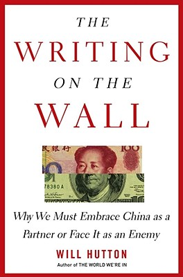 Image for The Writing on the Wall: Why We Must Embrace China as a Partner or Face It as an Enemy