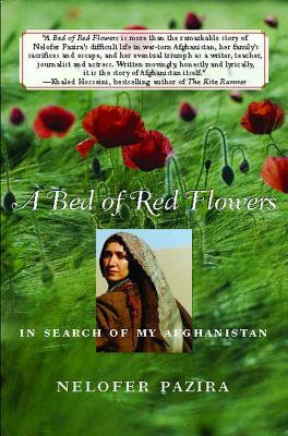 A Bed of Red Flowers: In Search of My Afghanistan, Nelofer Pazira