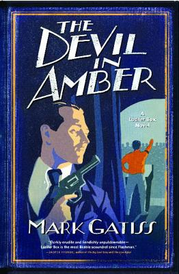 The Devil in Amber  A Lucifer Box Novel, Gatiss, Mark