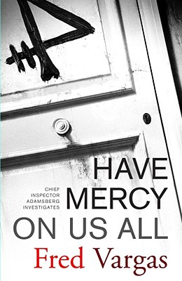 Image for Have Mercy on Us All: A Novel (Chief Inspector Adamsberg Mysteries (Paperback))