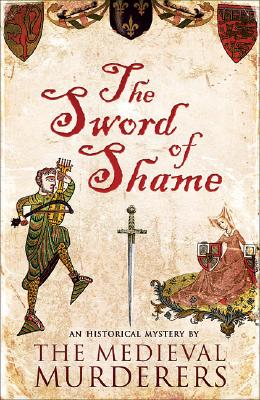 Sword of Shame (Historical Mystery Series), Medieval Murderers, The