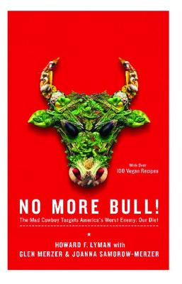 Image for No More Bull!: The Mad Cowboy Targets America's Worst Enemy: Our Diet