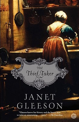 The Thief Taker: A Novel, Janet Gleeson