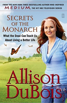 Secrets of the Monarch: What the Dead Can Teach Us About Living a Better Life, DuBois, Allison