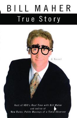 True Story, Maher, Bill