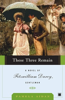 Image for These Three Remain: A Novel of Fitzwilliam Darcy, Gentleman