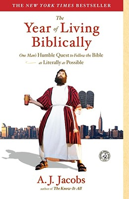 Image for The Year Of Living Biblically: One Man's Quest To Follow The Bible As Literally As Possible
