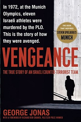 Vengeance: The True Story of an Israeli Counter-Terrorist Team, Jonas, George