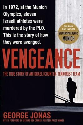 Vengeance: The True Story of an Israeli Counter-Terrorist Team, Jonas, George