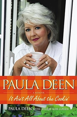 Paula Deen: It Ain't All About the Cookin', Paula Deen, Sherry Suib Cohen