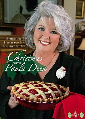 Christmas with Paula Deen: Recipes and Stories from My Favorite Holiday, Paula Deen