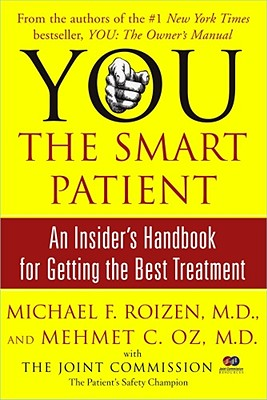 Image for You: The Smart Patient : An Insiders Handbook for Getting the Best Treatment