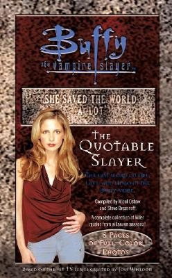 Image for The Quotable Slayer (Buffy the Vampire Slayer (Simon Spotlight))