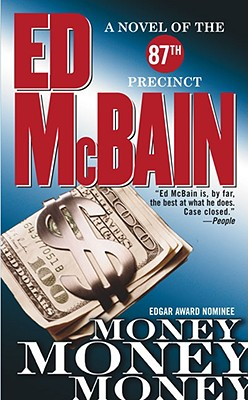 Money, Money, Money: A Novel of the 87th Precinct (87th Precinct Mysteries), ED MCBAIN