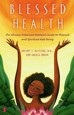 Image for Blessed Health: The African-American Woman's Guide to Physical and Spiritual Well-being