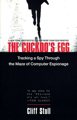 The Cuckoo's Egg: Tracking a Spy Through the Maze of Computer Espionage, Stoll, Cliff