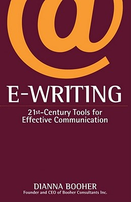 E-Writing : 21St-Century Tools for Effective Communication, DIANNA BOOHER