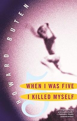 When I Was Five I Killed Myself, Howard Buten