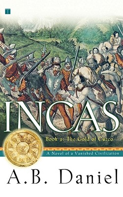 Incas: Book Two: The Gold of Cuzco, A.B. Daniel