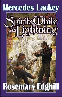 Spirits White as Lightning, Mercedes Lackey, Rosemary Edghill