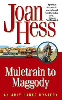Muletrain to Maggody: An Arly Hanks Mystery (Arly Hanks Mysteries), Joan Hess