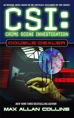 CSI DOUBLE DEALER  Crime Scene Investigation, Collins, Max Allan