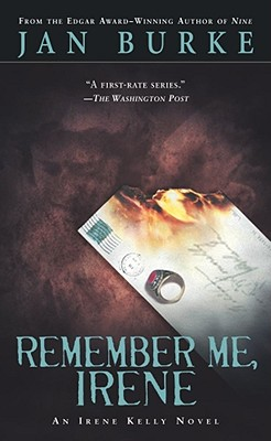 Remember Me, Irene : An Irene Kelly Novel, Jan Burke