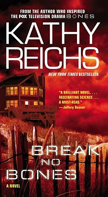 Break No Bones: A Novel (Temperance Brennan Novels), Kathy Reichs