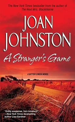 A Stranger's Game (Bitter Creek), JOAN JOHNSTON
