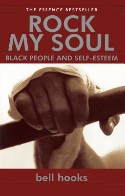 Image for Rock My Soul: Black People and Self-Esteem