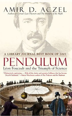 Image for Pendulum: Leon Foucault and the Triumph of Science