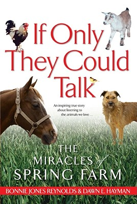 Image for If Only They Could Talk: The Miracles of Spring Farm