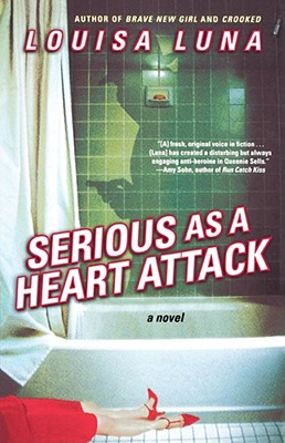 Image for Serious As a Heart Attack: A Novel