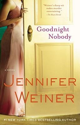Goodnight Nobody: A Novel, Jennifer Weiner