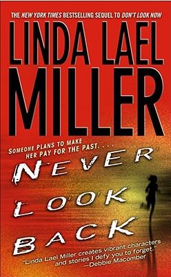 Never Look Back, LINDA LAEL MILLER