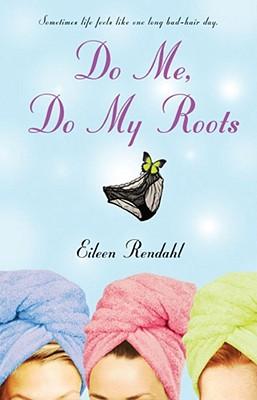 Do Me, Do My Roots, Rendahl, Eileen