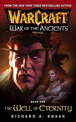 The Well of Eternity (WarCraft: War of the Ancients, Book 1), RICHARD A. KNAAK