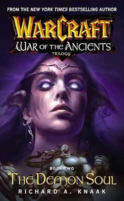 Image for Warcraft: War Of The Ancients #2: The Demon Soul
