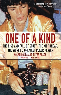 "Image for ONE OF A KIND RISE AND FALL OF STUEY ""THE KID"" UNGAR, THE WORLD'S GREATEST POKER PLAYER"