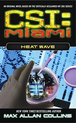 CSI, Miami: Heat Wave, MAX ALLAN COLLINS