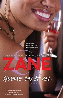 Shame on It All: A Novel, Zane