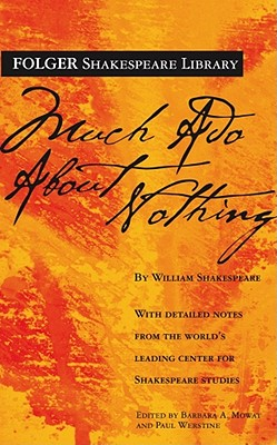Much Ado About Nothing (Folger Shakespeare Library), William Shakespeare
