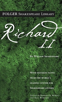Richard II (Folger Shakespeare Library), Shakespeare, William; Mowat, Dr. Barbara A. [Editor]; Werstine Ph.D., Paul [Editor];