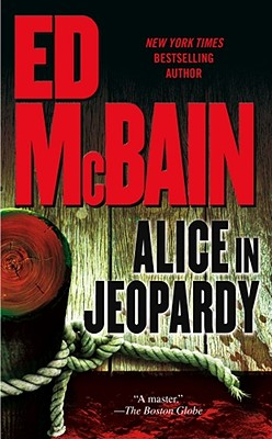 Alice in Jeopardy: A Novel, ED MCBAIN