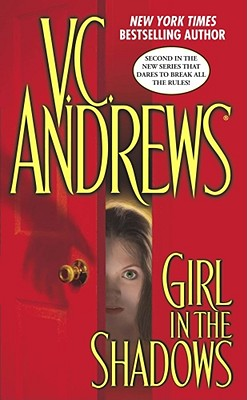 Girl in the Shadows (Shadows), V.C. ANDREWS