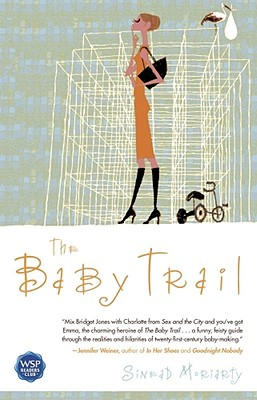 The Baby Trail: A Novel, Sinead Moriarty